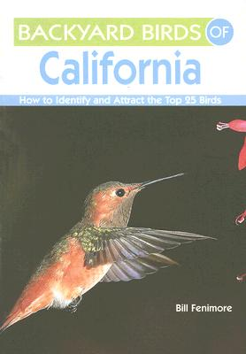 Backyard Birds of California By Fenimore, Bill